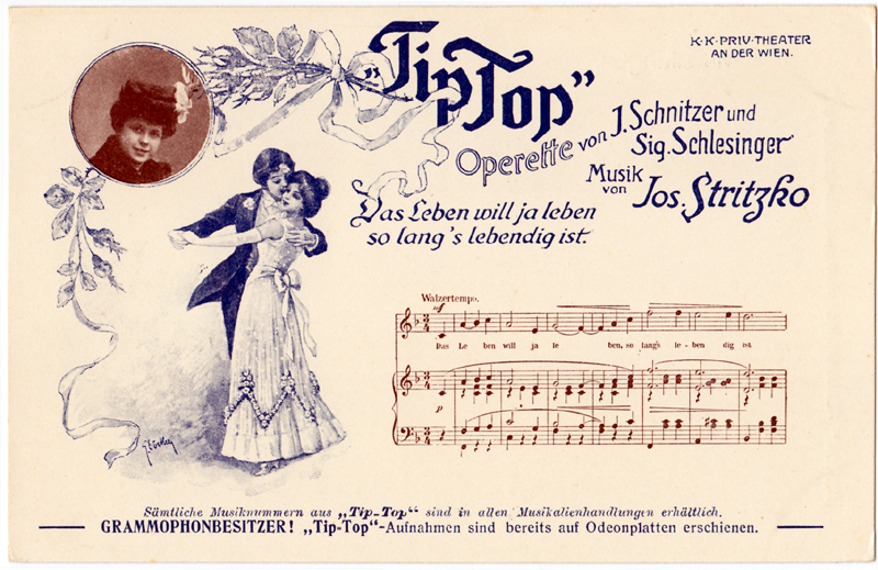 Two colour postcard advertising Stritzko's Tip-Top (c. 1907); Includes a photograph (woman, perhaps Mizzi Wirth), images and the opening of the vocal score of the number Das Leben will ja leben so lang's lebendig ist.