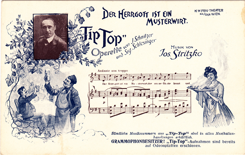 A two-colour postcard advertising Stritzko's Tip-Top (c.1907); Includes a photograph (unidentified man), images and the opening of the vocal score of the number Der Hergott ist ein Musterwirt